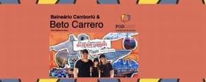 Podcast Beto Carrero