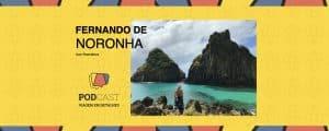 Podcast Fernando de Noronha