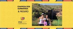 Chapada dos Guimarães podcast