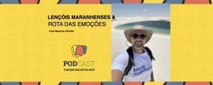 Lençóis Maranhenses Podcast Viagem em Detalhes