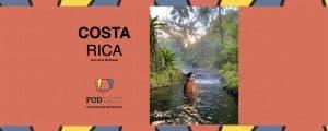 Costa Rica Podcast Viagem em Detalhes