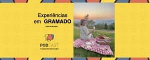 Podcast Gramado - experiencias